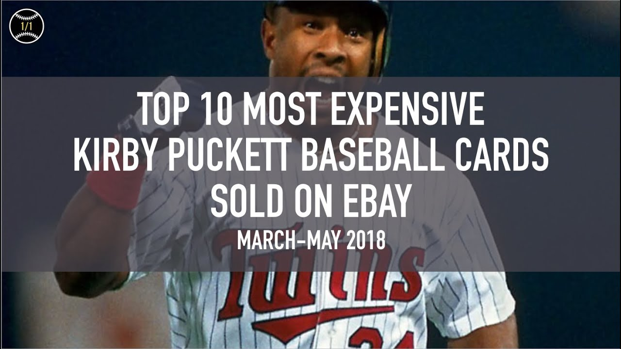 Top 10 Most Expensive Kirby Puckett Baseball Cards Sold On Ebay March May 2018