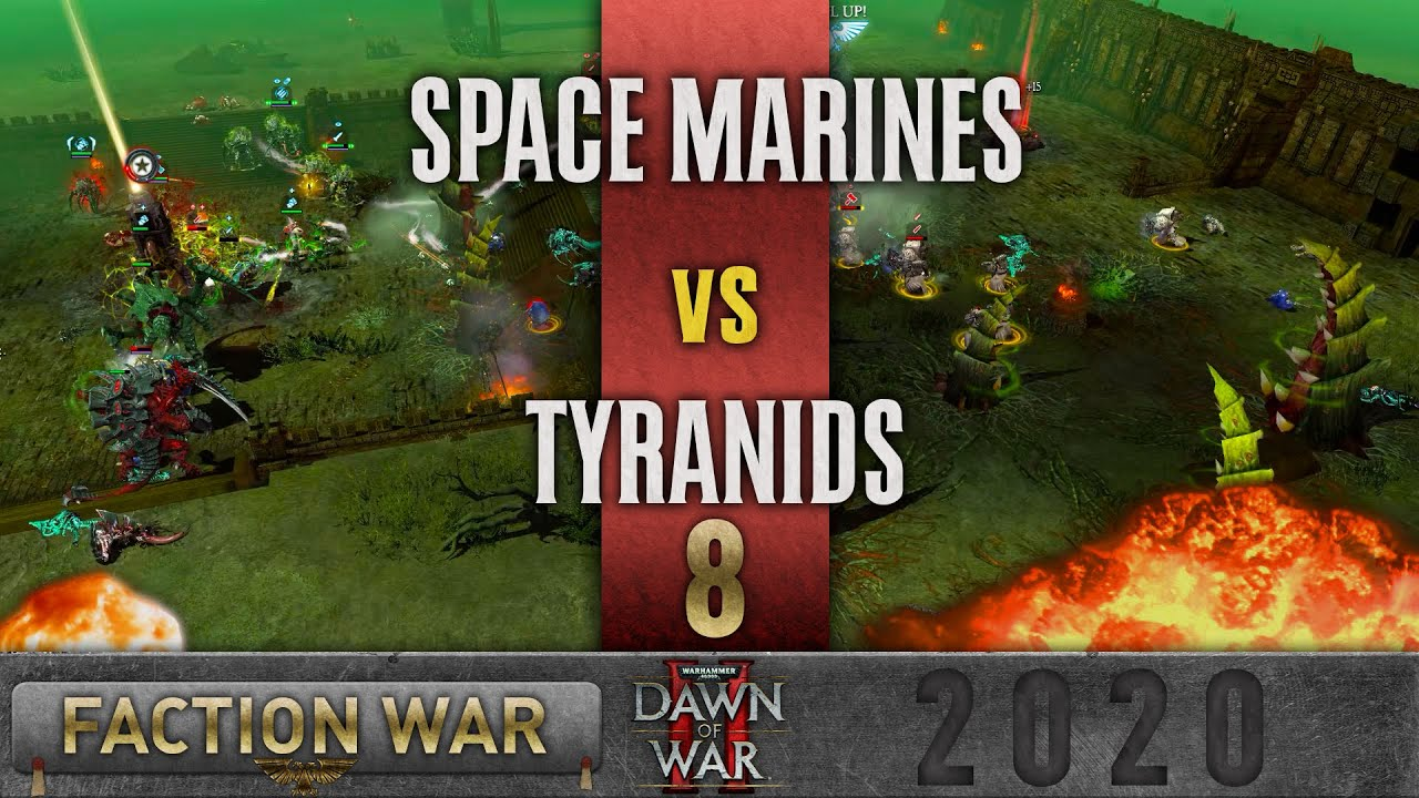 Dawn of War 2 - Faction Wars 2020 | Space Marines vs Tyranids #8