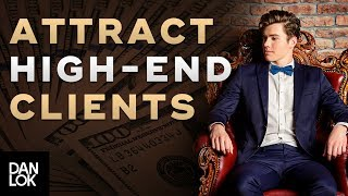 The #1 Key To Attracting High-End Clients For Your Business   The Art of High Ticket Sales Ep. 13
