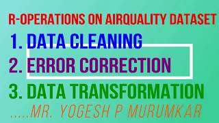 R operations   Data Cleaning,Error Correction and Data Transformation on airquality dataset