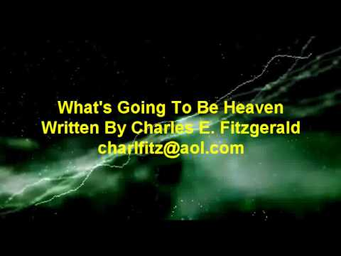 Whats Going To Be Heaven - Charles Fitzgerald