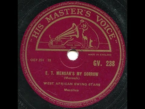 "West African Swing Stars ""E. T. Mensah's My Sorrow"" music from Africa"