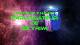 Docteur Khajiit : Explorateur de Skyrim - Expédition 1 : Le goût de la mort