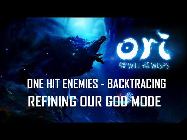 Ori 2 One Hit Enemies and Refining God Mode