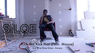 Silqe & the 45 Experience feat. Macca // Kick this Kick that live