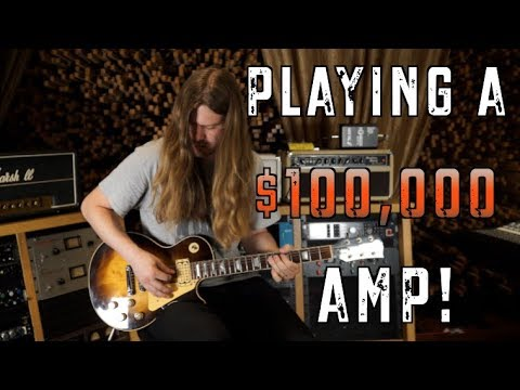 Playing A $100,000 Guitar Amp!