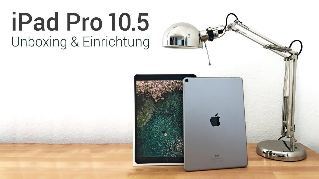 UNBOXING: Apple IPad Pro 10.5 Space Grau (2017) Einrichten Und Erster  Eindruck