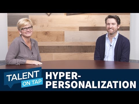 Hyper-personalization of the Employee Experience | Talent on Tap