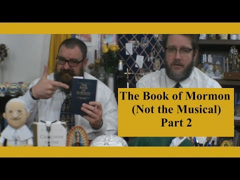 Theology Thursday: The Book of Mormon (Not the Musical) Part 2