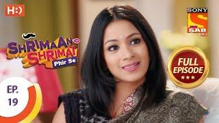 Shrimaan Shrimati Phir Se - Ep 19 - Full Episode - 6th April, 2018