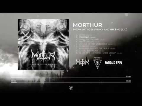 MORTHUR - Between the Existence and the End (OFFICIAL FULL ALBUM STREAM)