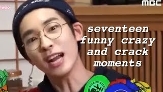 seventeen funny crazy and crack moments