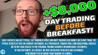 Made +$8K Trading Before Breakfast | Ross