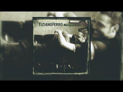 Tiziano Ferro - Nessuno è Solo (Album Completo)