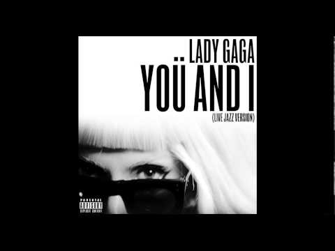 Lady Gaga - Yoü and I (Live Jazz Version)