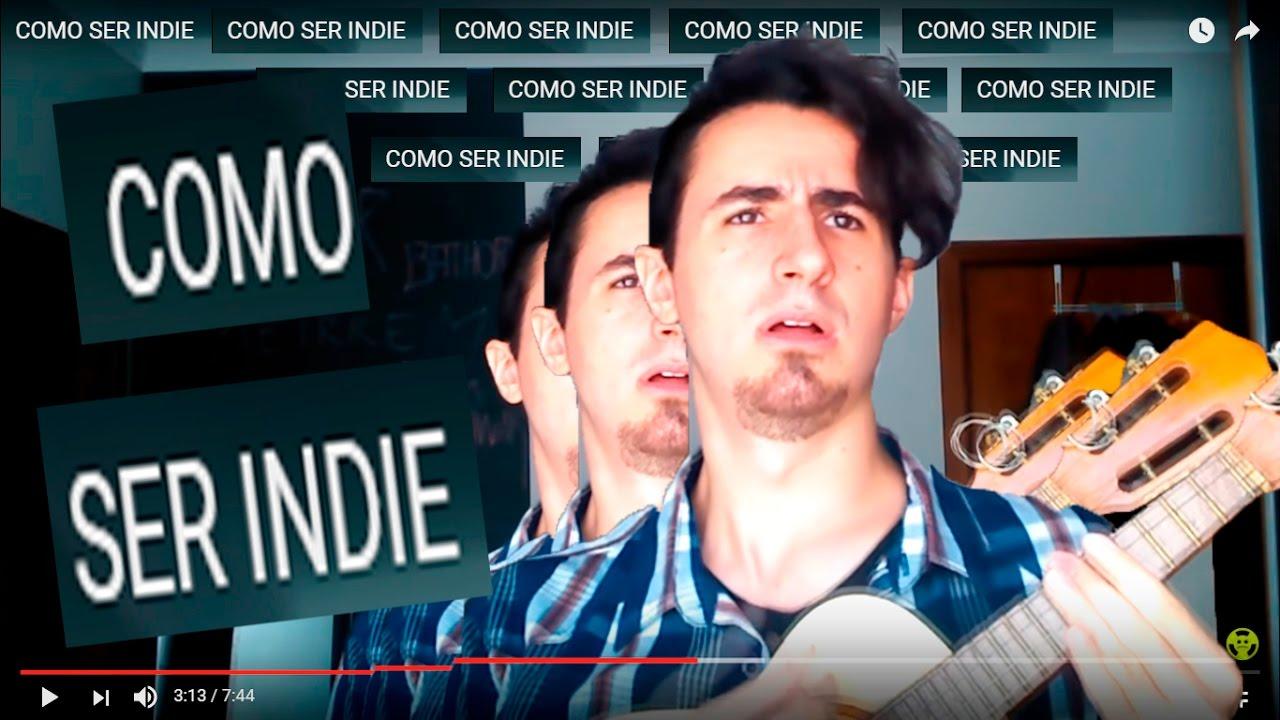 Como Ser Indie Complete como ser indie - youtube