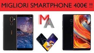 I Migliori Smartphone Sotto i 400€ | Maggio 2018