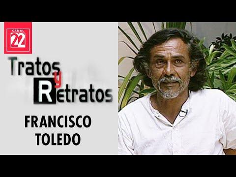 Francisco Toledo. Parte 1
