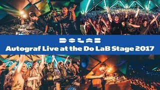 Do LaB presents Autograf on the Do LaB Stage Weekend One 2017