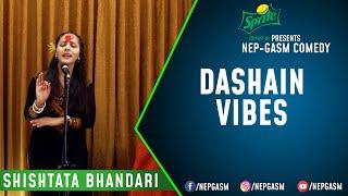 Dashain Vibes | Nepali Stand-Up Comedy | Shishtata Bhandari | Nep-Gasm Comedy