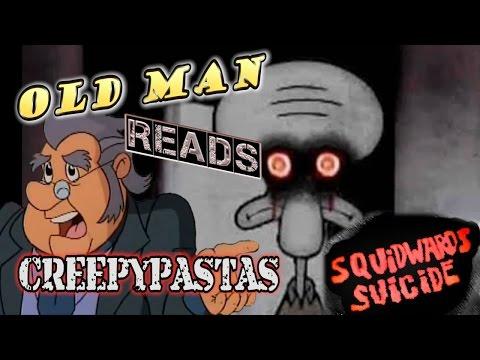 Squidward's Suicide - Old Man Reads Creepypastas
