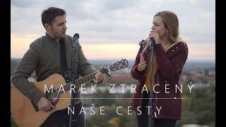 Marek Ztracený - Naše cesty (cover)
