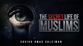 what is your secret life like?   omar suleiman
