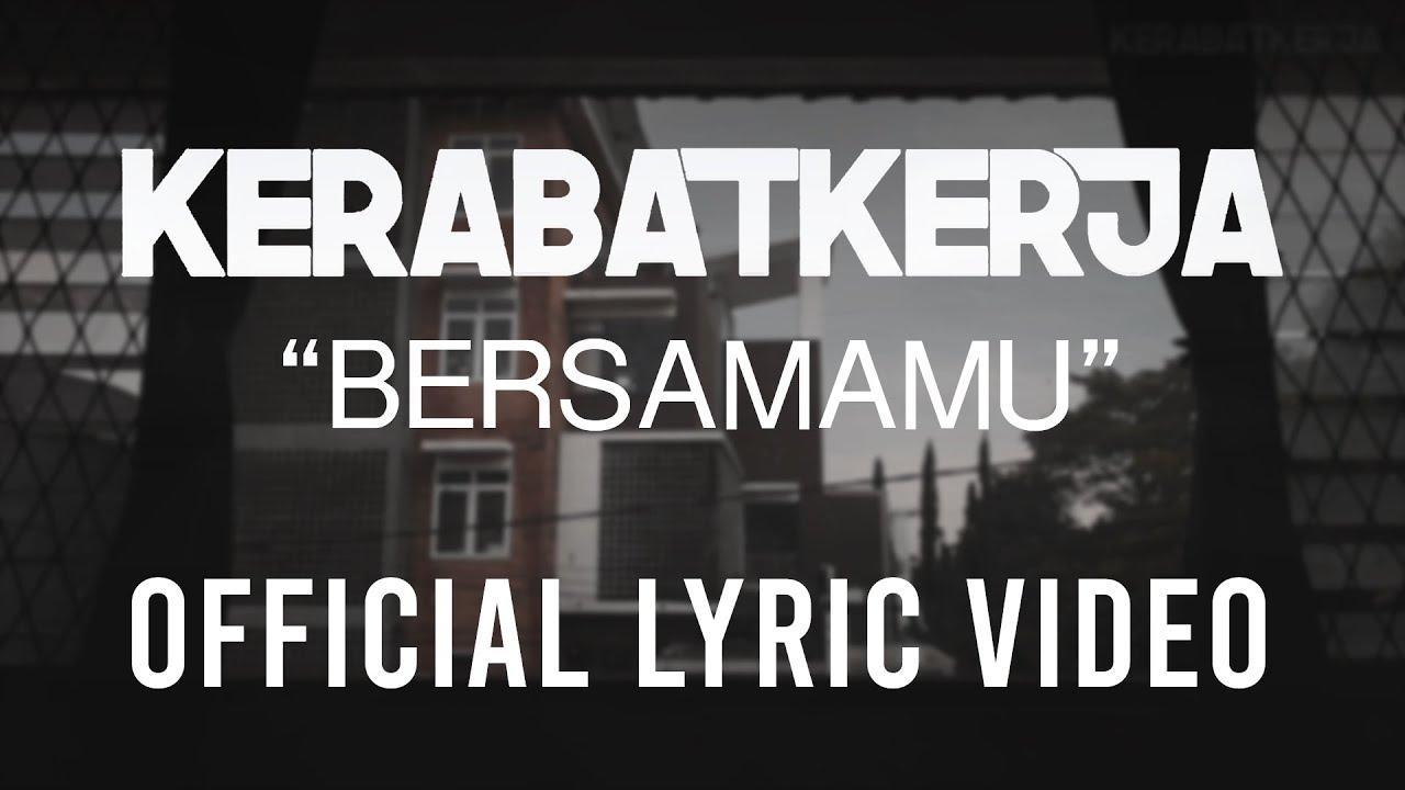 Kerabat Kerja - Bersamamu (Official Lyric Video)