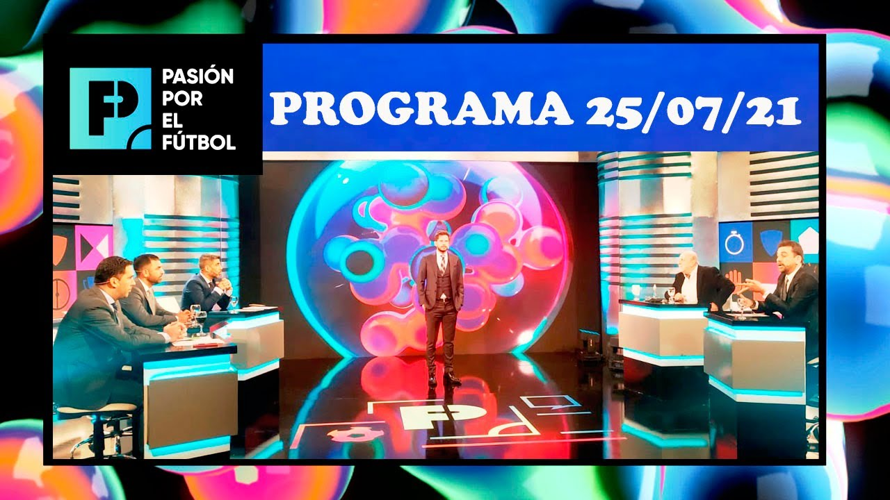 Pasión por el fútbol - Programa 25/07/21