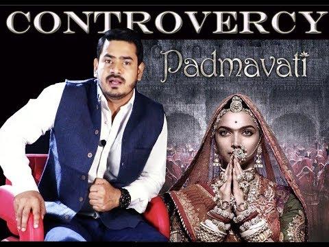 Controversy on Padmavati Movie...Must Watch...