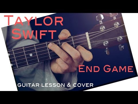 Taylor Swift - End Game Guitar Lesson / End Game Guitar Tutorial Guitar Cover How To play End Game
