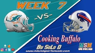 Cooking Buffalo- Dolphins Vs Bills #Week7 Theme Song by SoLo D