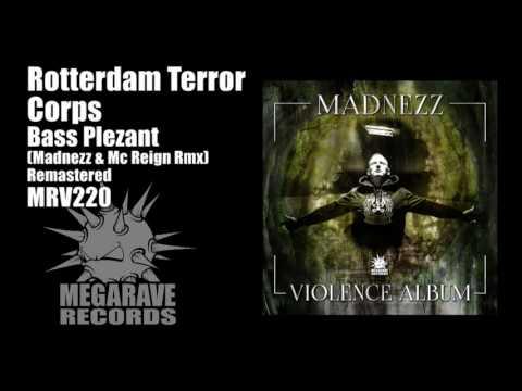 Rotterdam Terror Corps – Bass Plezant  (Madnezz & Mc Reign)
