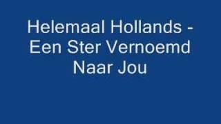 Helemaal Hollands - Een Ster Vernoemd Naar Jou
