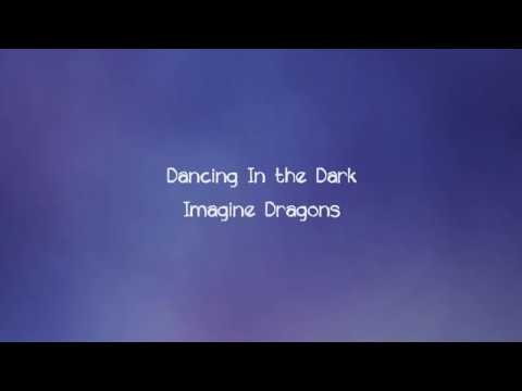 Imagine Dragons  Dancing In the Dark Lyrics