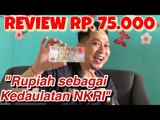 Review Uang Baru Rp. 75.000,- dalam Rangka Hari Ulang Tahun Republik Indonesia Ke-75