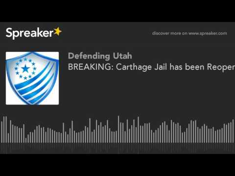 BREAKING: Carthage Jail has been Reopened as Prophecied