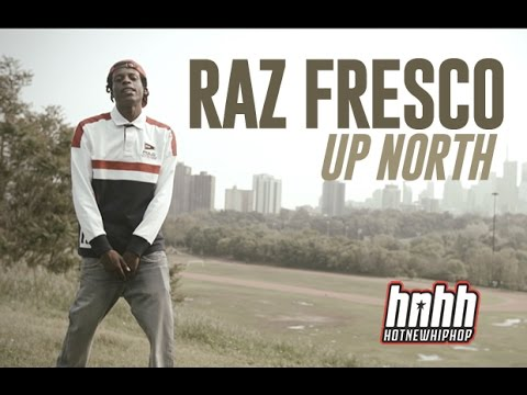 "Raz Fresco ""Up North"" Video"