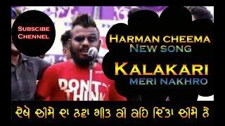 Harman Cheema Live New Song Kalakaari Meri Nakhro and Saletiyan Latest Punjabi Songs 2017