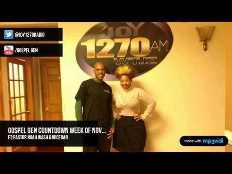 """""""Gospel Gen"""" Countdown Gospel Show Week 11/18/13 JOY1270 Ft:Pastor Noah Wash &Juicebar Juices"""