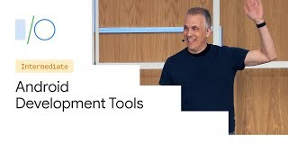 What's New in Android Development Tools (Google I/O'19)