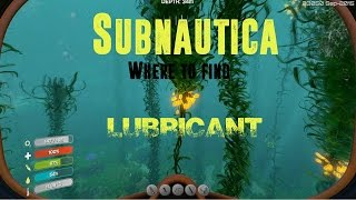 Subnautica Where to find Lubricant