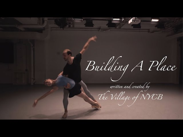 """DANCE  ‣ """"Building A Place""""-Employees of the NYC Ballet Celebrate Returning Home in Dance and Music"""
