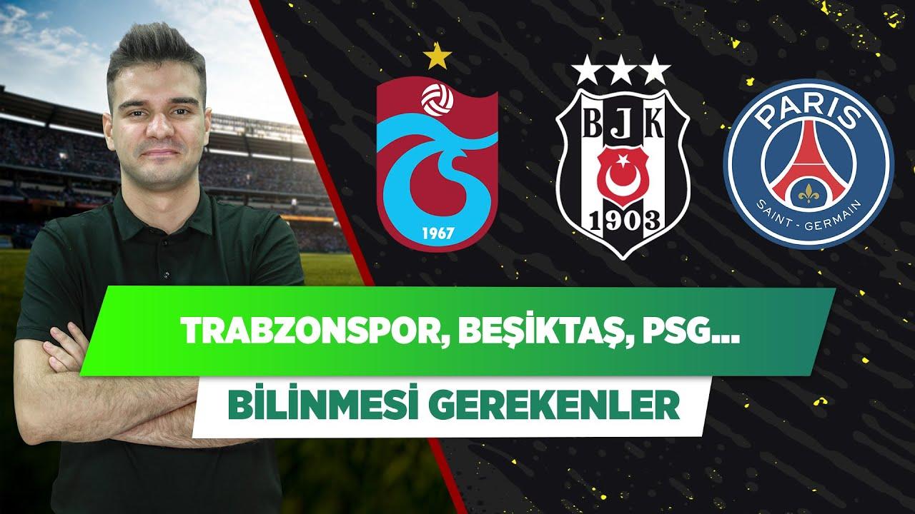 Trabzonspor - Beşiktaş, PSG - Marsilya, Tottenham - Everton | Batuhan  Hınçal | Bilinmesi Gerekenler - YouTube