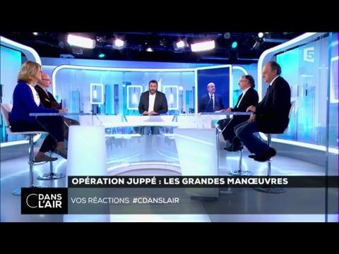 Opération Juppé : Les grandes manœuvres #cdanslair 03-03-2017