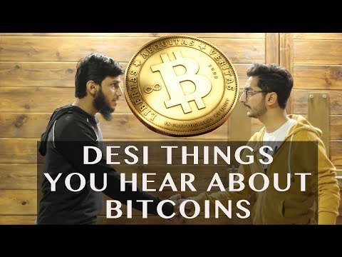 Desi Things You Hear About Bitcoins