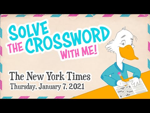 Solve With Me: The New York Times Crossword - Thursday, January 7, 2021