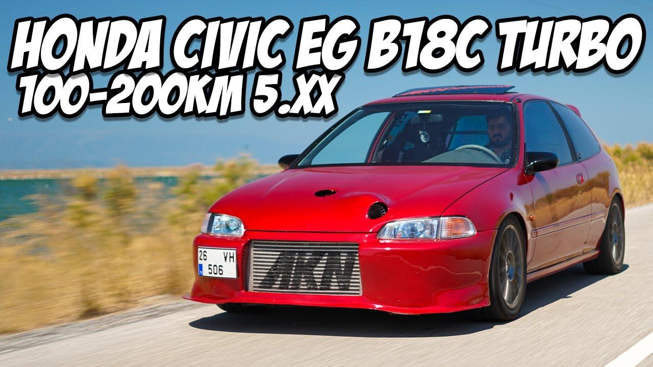 Honda Civic EG B18C Turbo 600 HP / En Hızlı Hondalardan Biri / 100-200 KM 5.XX Saniye / Test Ettik