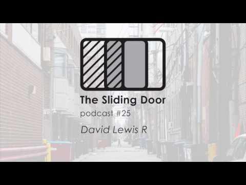 The Sliding Door #25 - David Lewis R