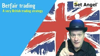 A very British Betfair trading strategy | Peter Webb | Bet Angel